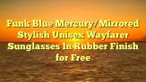 Funk Blue Mercury/Mirrored Stylish Unisex Wayfarer Sunglasses In Rubber Finish for Free